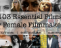 A Year With Women: 103 Essential Films By Female Filmmakers